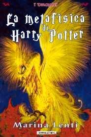 Il nuovo libro di Marina Lenti: La Metafisica di Harry Potter