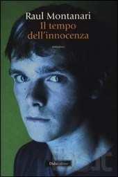 """Recensione dell'ultimo romanzo di Raul Montanari """"Il tempo dell'innocenza"""""""