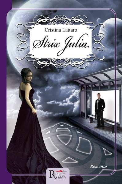 STRIX JULIA: il nuovo romanzo di Cristina Lattaro