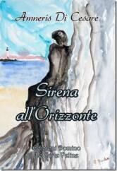 Sirena allorizzonte 166x242 - Novità in libreria: Sirena all'orizzonte di Amneris Di Cesare - Edizioni Domino
