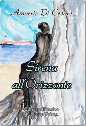 Novità in libreria: Sirena all'orizzonte di Amneris Di Cesare – Edizioni Domino