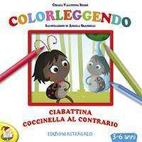 """Libri per bambini: """"Ciabattina coccinella al contrario"""" di Chiara Valentina Segré"""