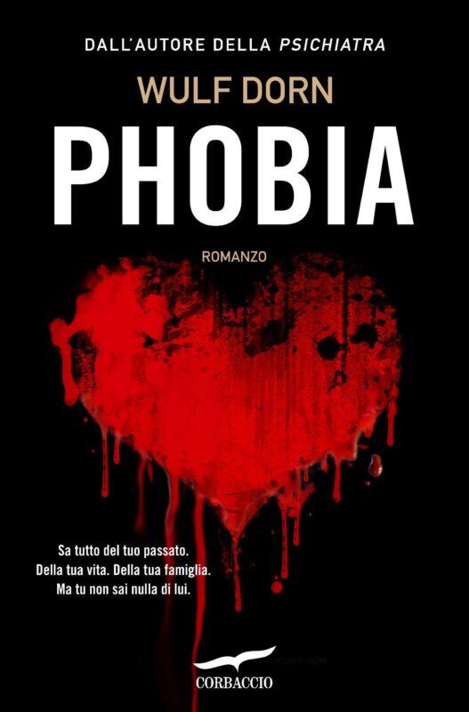 Phobia di Wulf Dorncover copertina 527x800 - Phobia il libro di Wulf Dorn - la recensione