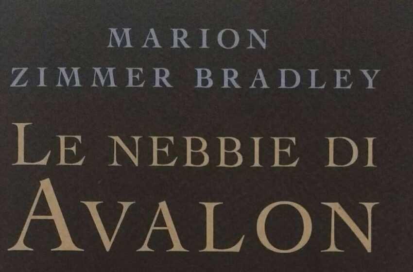 Le nebbie di Avalon di Marion Zimmer Bradley