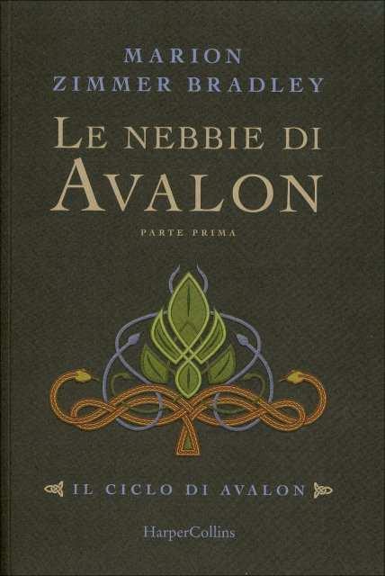 le nebbie di avalon - Marion Zimmer Bradley: i misteri di Avalon