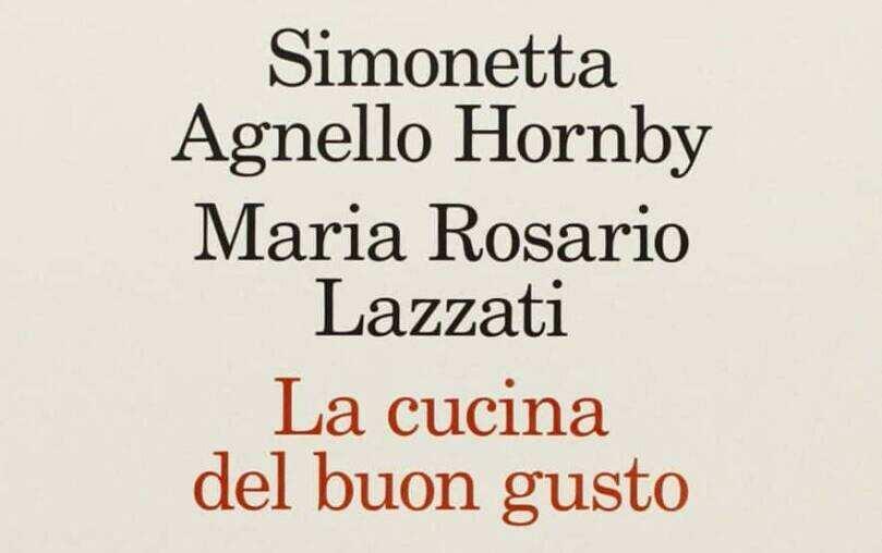La cucina del buon gusto di Simonetta Agnello Hornby e Maria Rosario Lazzati