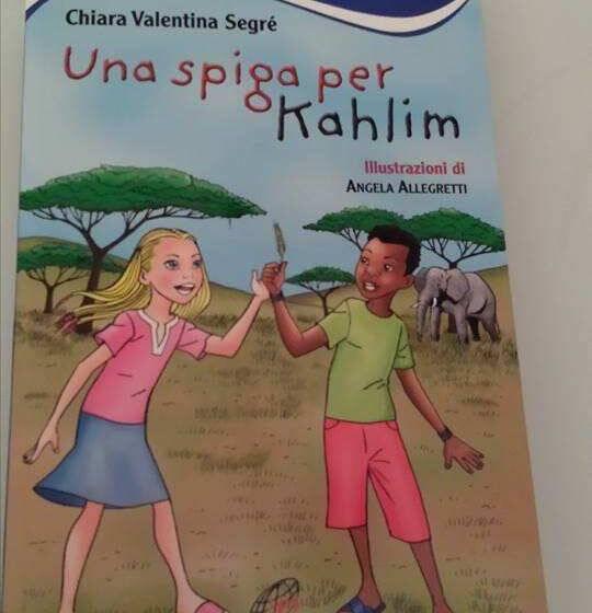 """UNA SPIGA PER KAHLIM"" di Chiara Valentina Segrè"