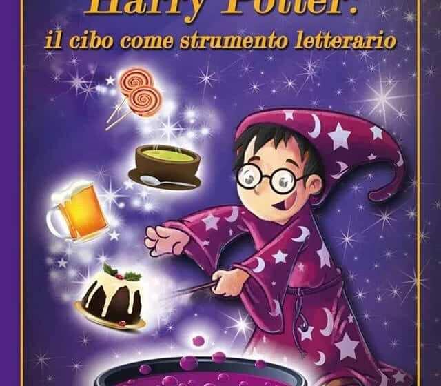Harry Potter: il cibo come strumento letterario, il libro di Marina Lenti