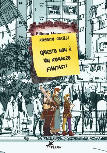 unnamed - QUESTO NON E' UN ROMANZO FANTASY: NOVITA' IN LIBRERIA DA PLESIO EDITORE