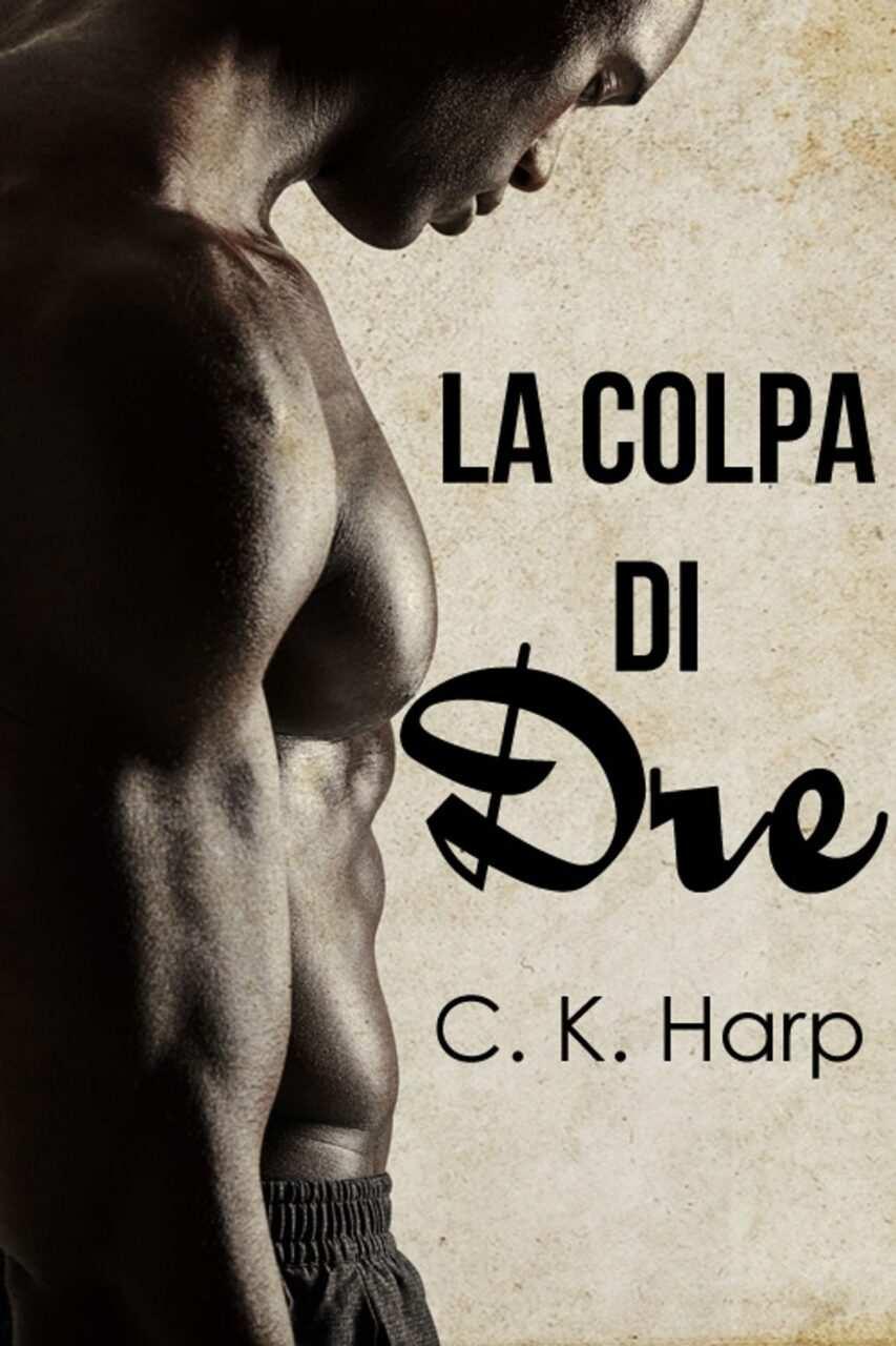 la colpa di dre il libro di c k harp la recensione scaled - La colpa di Dre, il libro di C.K. Harp: la recensione