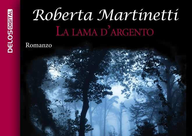 La lama d'argento, di Roberta Martinetti