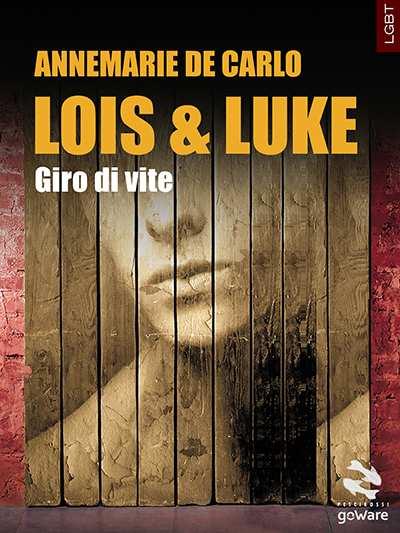 de carlo lois e luke cov 400 - Lois & Luke. Giro di vite: un gay romance delicato dalle tinte nere e fucsia