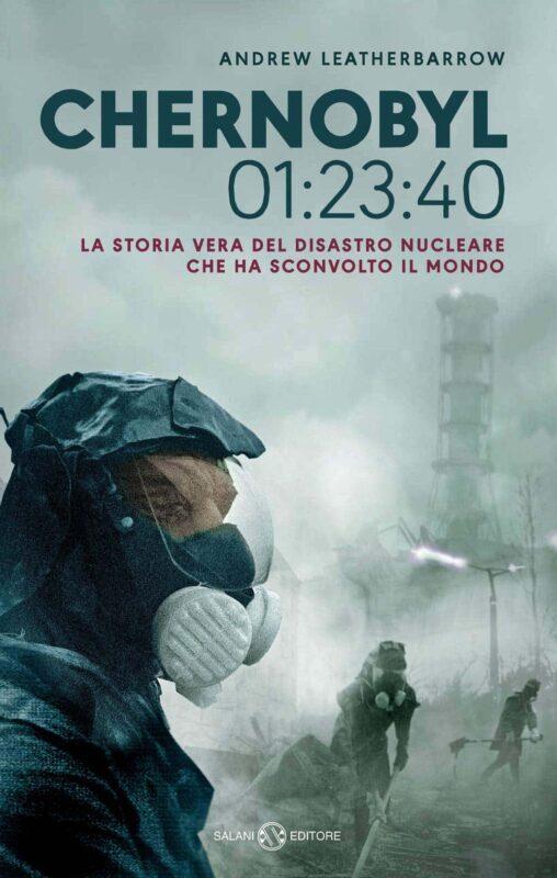 Chernobyl 01 23 40 libro di Andrew Leatherbarrow 508x800 - Chernobyl libri e interviste che raccontano il disastro