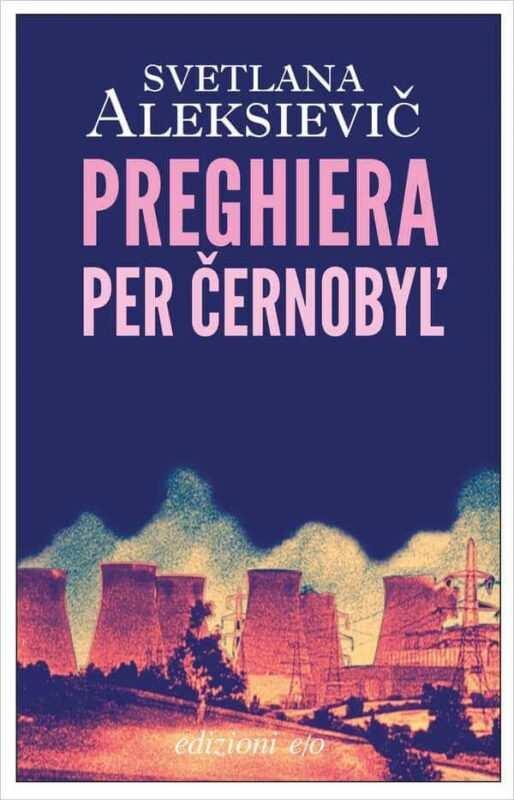 Preghiera per Černobyl Svetlana Aleksievič 514x800 - Chernobyl libri e interviste che raccontano il disastro