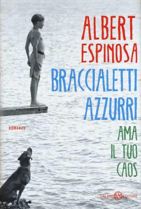 Braccialetti azzurri albert espinosa 541x800 - Braccialetti rossi: un mondo giallo di Albert Espinosa